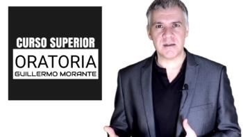 CURSO SUPERIOR DE ORATORIA Y HABLAR EN PÚBLICO - GUILLERMO MORANTE